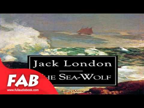 The Sea Wolf Full Audiobook by Jack LONDON by Action & Adventure, Nautical & Marine Fiction
