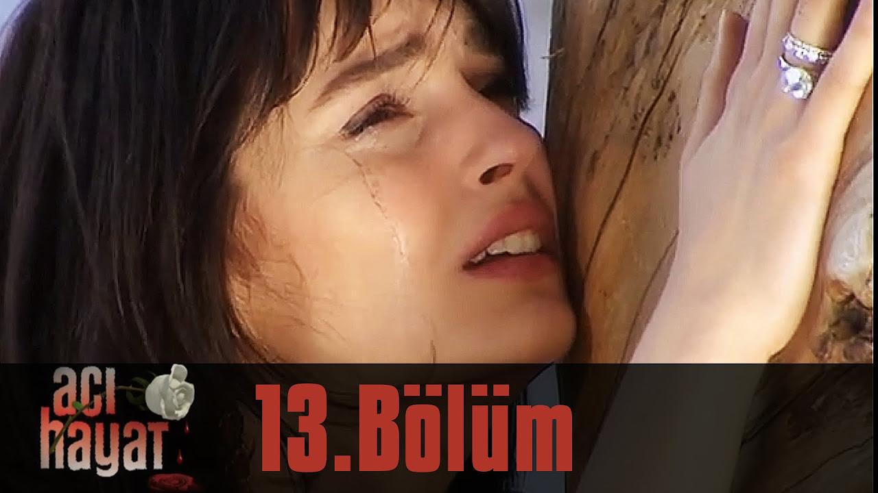 Acı Hayat 13.Bölüm Tek Part İzle (HD)