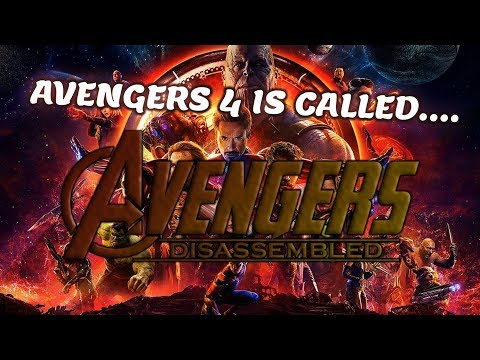 Avengers 4 is Called Avengers: Disassembled!? Why and How?