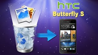 [HTC Butterfly S Photos Recovery]: How to Retrieve Deleted Photos from HTC Butterfly S?