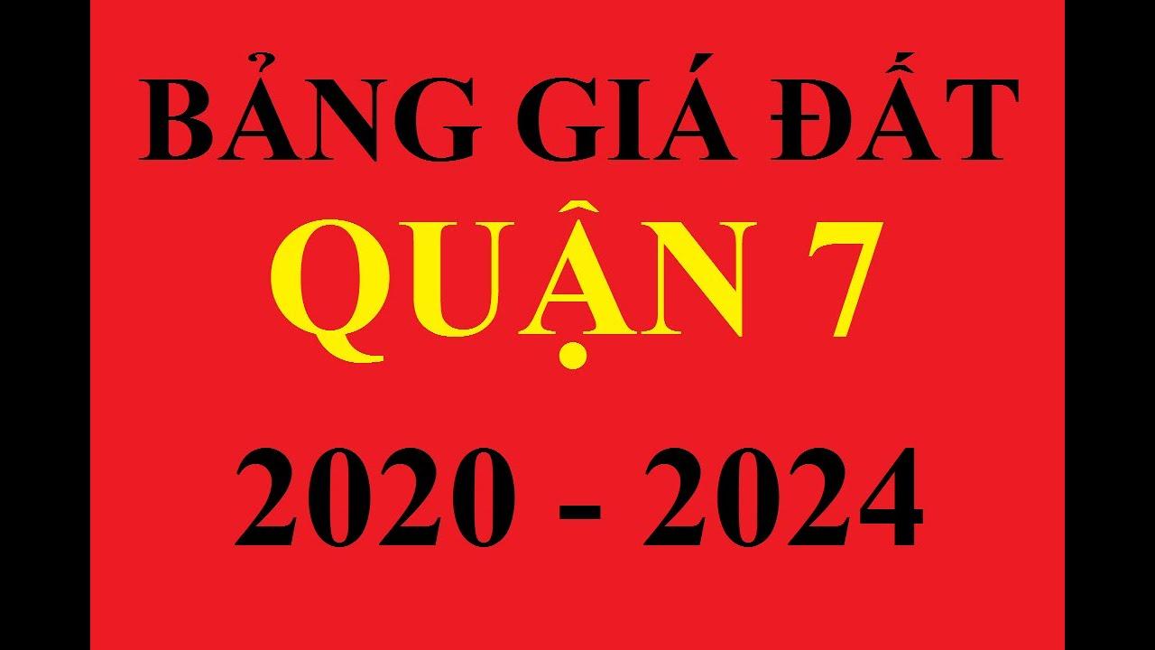 BẢNG GIÁ ĐẤT QUẬN 7 NĂM 2020 | BẢNG GIÁ ĐẤT QUẬN 7 NĂM 2020 - 2024