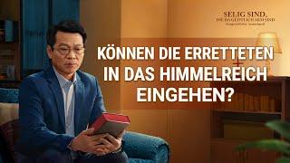 Christliche Film Clip - Können die Erretteten in das Himmelreich eingehen?