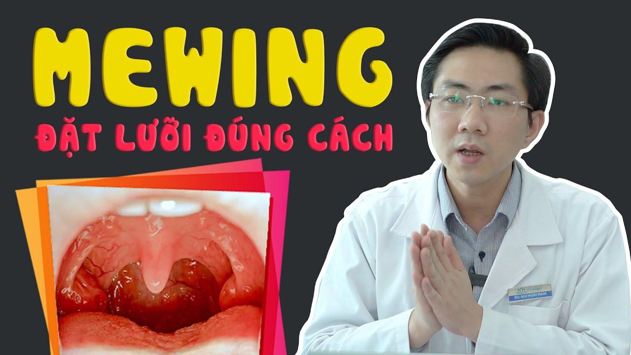 MEWING [Tập 2 ] – Đi Tìm Tư Thế Đúng Của Lưỡi