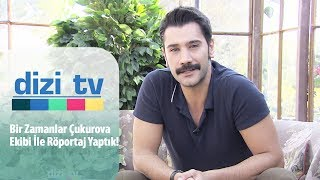 Bir Zamanlar Çukurova ekibi ile çok özel röportaj - Dizi Tv 615. Bölüm