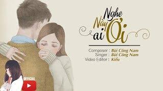 Nghe Này Ai Ơi (New Version) - Bùi Công Nam | Lyrics