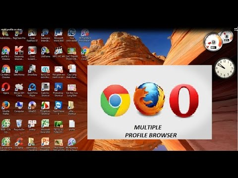 how to multiple browser profiles in chrome, firefox, opera mini