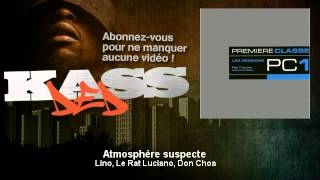 Lino, Le Rat Luciano, Don Choa - Atmosphere suspecte - Kassded