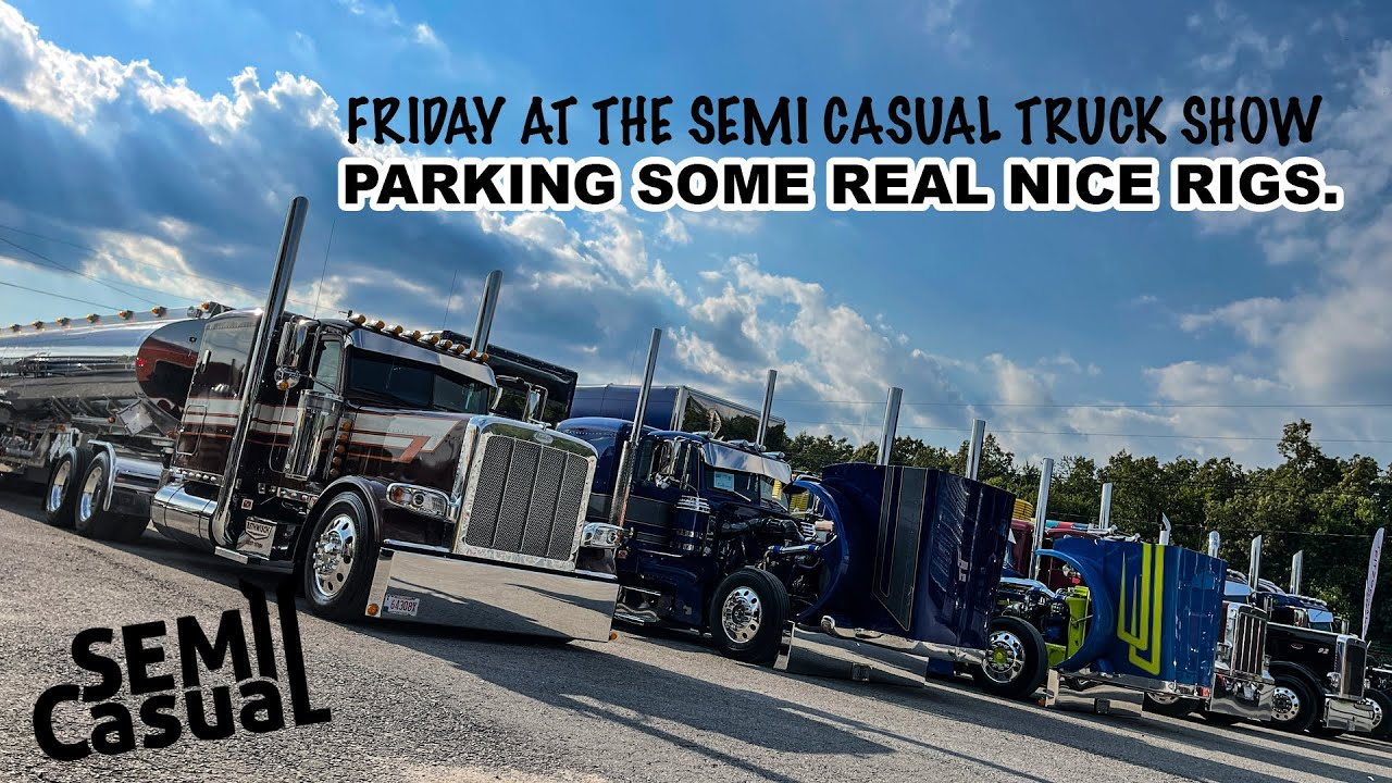 """Amazing Big Rigs at the SemiCasual Truck Show - """"Friday"""""""