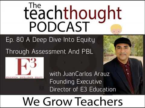 Ep. 80 A Deep Dive Into Equity Through Assessment And PBL