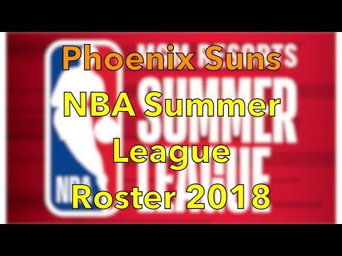 Phoenix Suns 2018 NBA Summer League Roster #NBASummerLeague