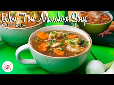 Won Ton Manchow Soup by Chef Sanjyot Keer #SavourTheFlavour