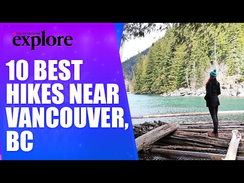 10 Of The Best Hiking Trails Near Vancouver, BC | EXPLORE MAGAZINE | Live The Adventure