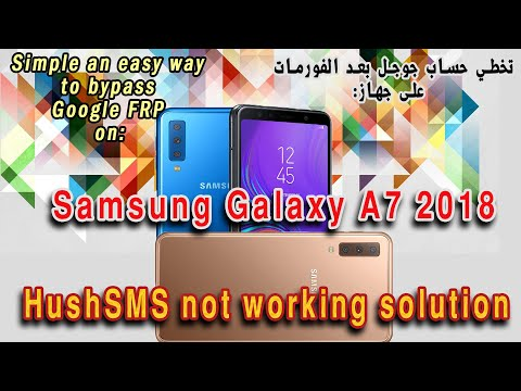 FRP bypass on Samsung Galaxy A7 2018 (A750) and Hushsms not working