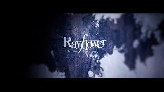 2017.7.19 RELEASE! Rayflower NewSingle「Bloom Moment」 MusicVideo...