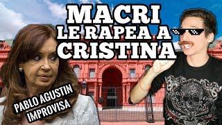 MACRI LE TIRA BEEF A CRISTINA - Pablo Agustin Improvisa