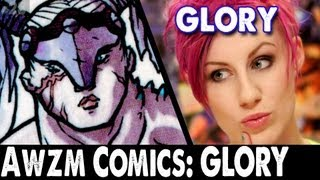 Ep 24. Best Awesome Comics: Glory!  The Best Comic You
