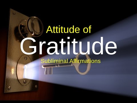 SUBLIMINAL: Attitude of Gratitude | Law of attraction | subliminal Audio messages | binaural tones