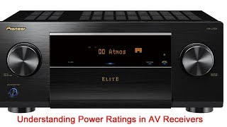 Understanding Power Ratings in AV Receivers