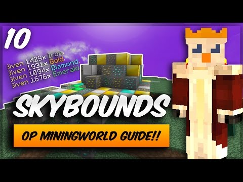 OP MINING WORLD GUIDE!! | Minecraft Skybounds | Ep10