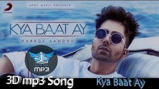 Kya Baat Ay || 3D Surrounded Sound || Hardy Sandhu || Jaani || B Prank || Use Headphone || 3D mp3