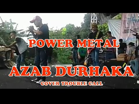 TROUBLE CALL CHECK SOUND Azab Durhaka #POWER METAL HAJATAN PENDOWO 2017