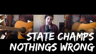 State Champs Nothings Wrong Acoustic Cover