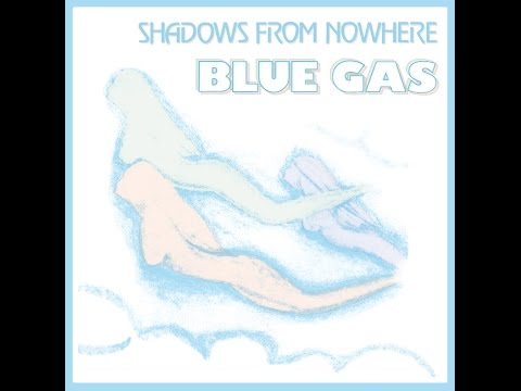 Blue Gas - Shadows From Nowhere (1983) video