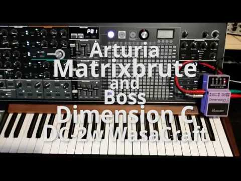 Synth & Effects: Arturia Matrixbrute with Boss DC-2w Dimension C Waza Craft Chorus