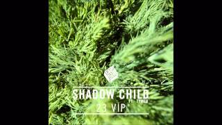 Shadow Child - 23 (Zinc VIP)