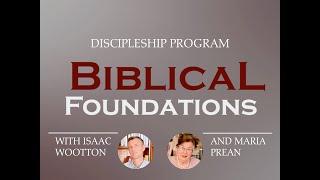 Pr. Isaac Wootton & Maria Prean - Biblical Foundation Discipleship Ch3/S1. Jüngerschaftskurs K3/T1.