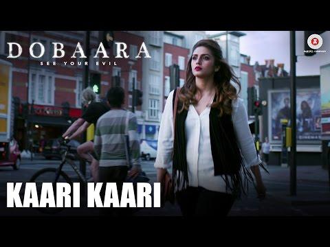 Kaari Kaari - Dobaara | Arko & Asees Kaur | Huma Qureshi, Saqib Saleem