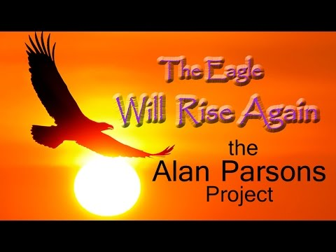 THE EAGLE WILL RISE AGAIN #the Alan Parsons Project #LYRICS