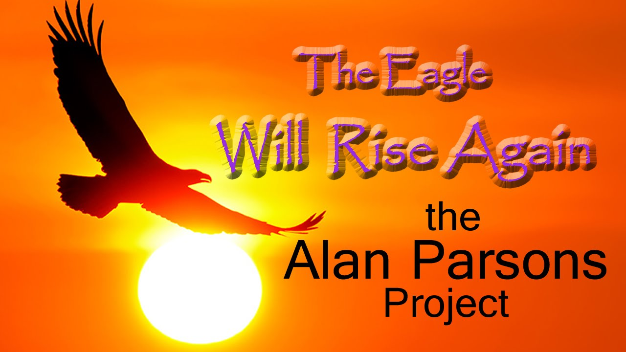 The Eagle Will Rise Again The Alan Parsons Project Lyrics Youtube