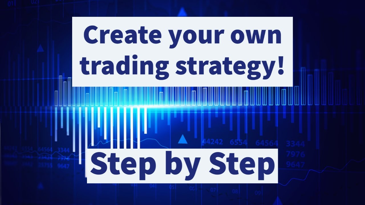 How to create your own profitable trading strategy! STEP BY STEP