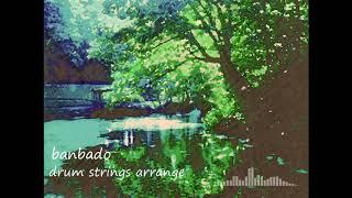 バンバード drum strings arrange