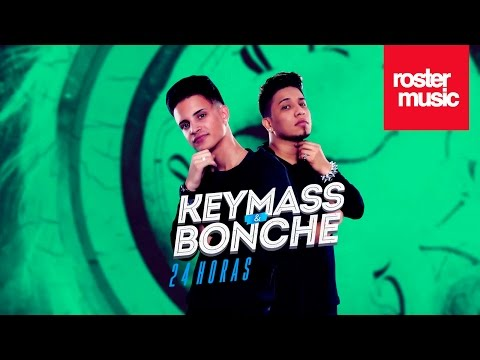 """Keymass & Bonche """"24 Horas"""" (Con Letra)"""
