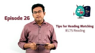 Tips for Heading Matching | IELTS Reading