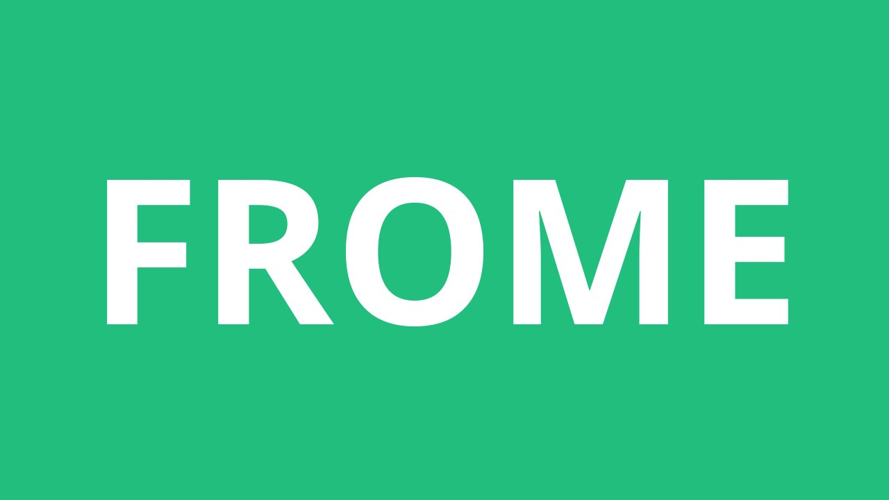 How To Pronounce Frome Pronunciation Academy Youtube
