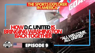 Episode 9: This is the best way to attend at D.C. United MLS game in Washington D.C.