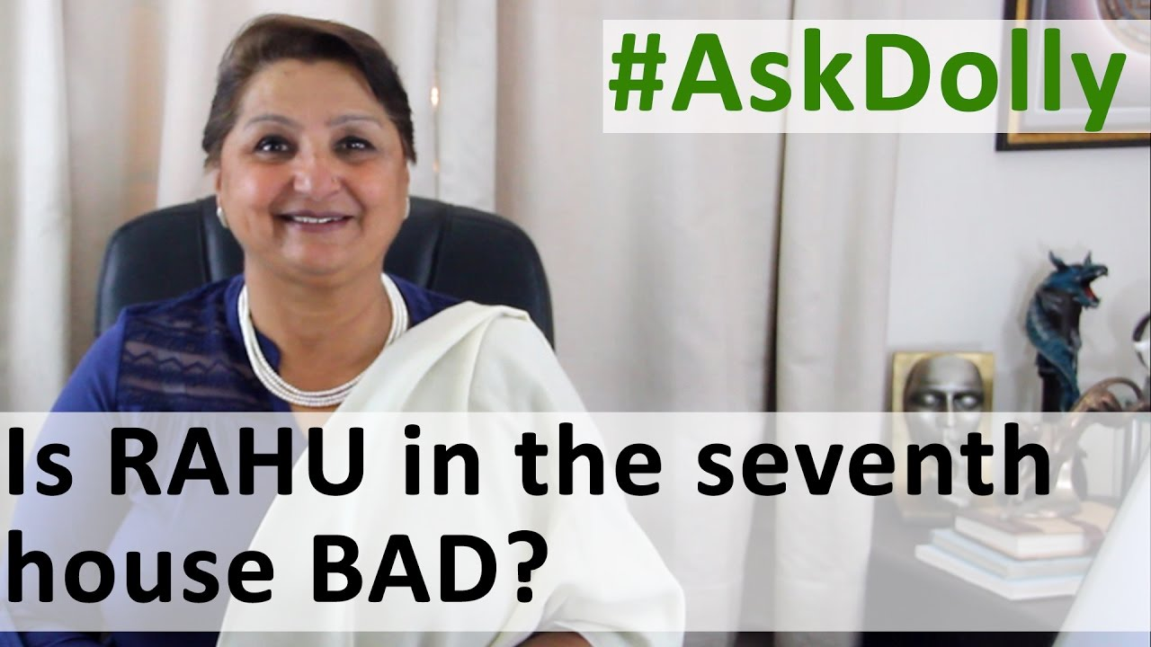Ask Dolly: Does Rahu in 7th House Cause Relationship Problems With The  Spouse/Partner?