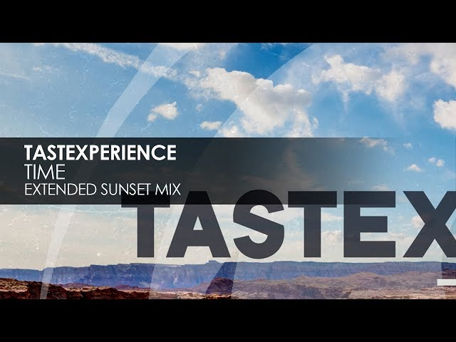 Tastexperience - Time (Extended Sunset Mix)