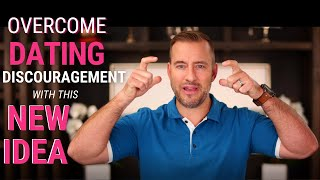Overcome Dating Discouragement With This NEW Idea  Dating Advice for Women by Mat Boggs