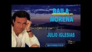 Baila Morena-Julio Iglesias. walnalo