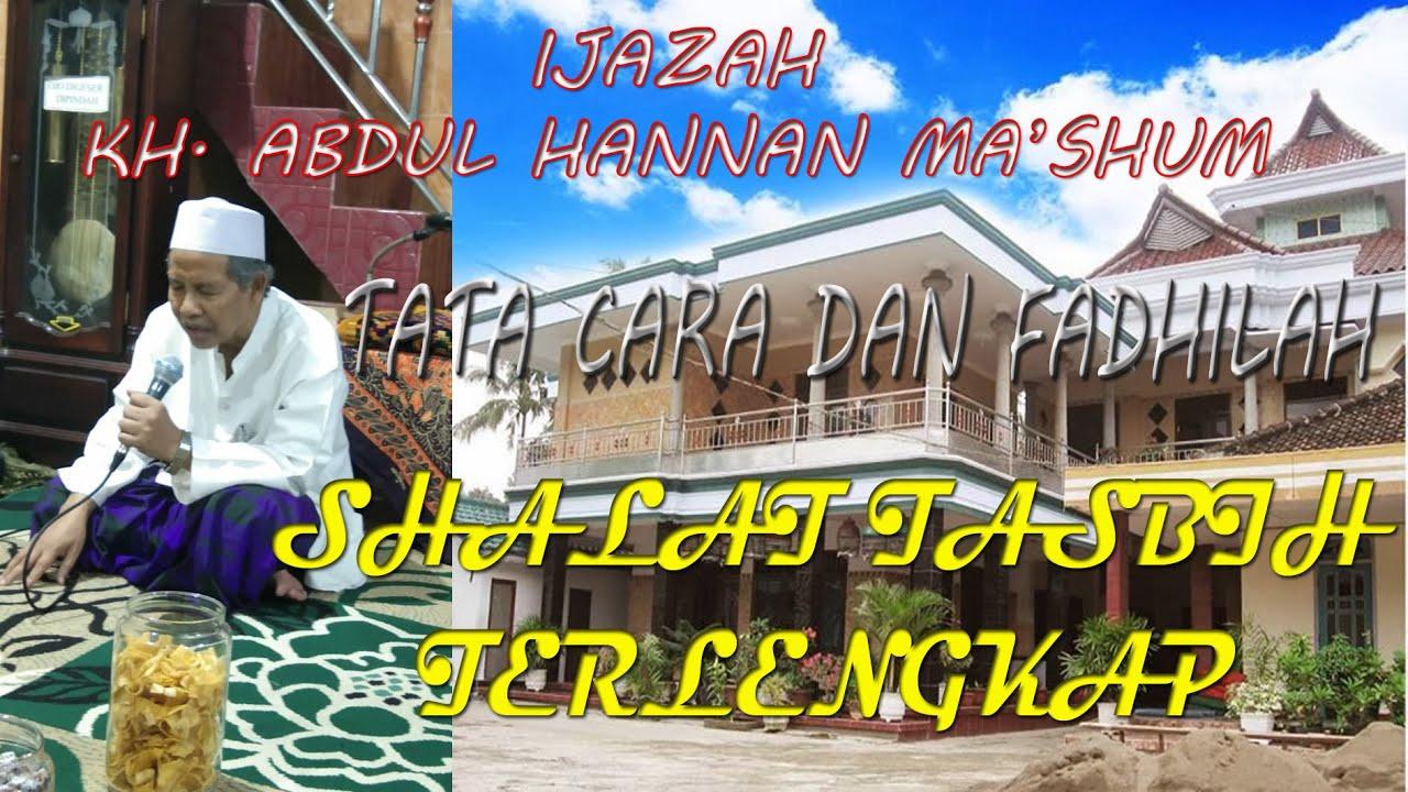 KH. Abdul Hannan Ma'shum || Keterangan Shalat Tasbih Terlengkap