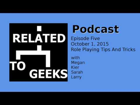 Related To Geeks Podcast Episode 005 - Role Playing Tips And Tricks