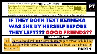 KENNEKA JENKINS /IF SHAMAYA AND MONIFAH TEXT KENNEKA, WAS SHE BY HERSELF BEFORE THEY LEFT?????