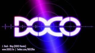 J. Dash - Wop (DOCO Remix)