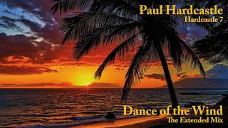 Paul Hardcastle - Dance of the Wind (The Extended Mix)