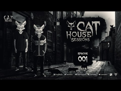 Cat House Sessions #001 by Cat Dealers