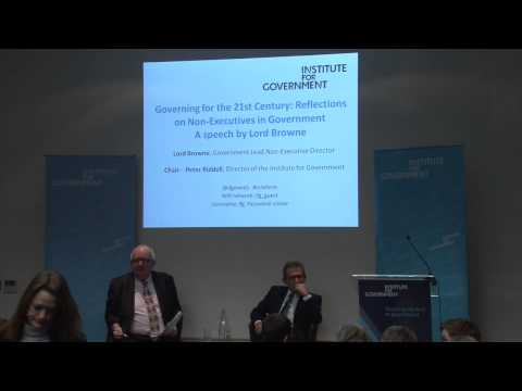 Lord Browne: Governing for the 21st Century - Reflections on Non-Executives in Government